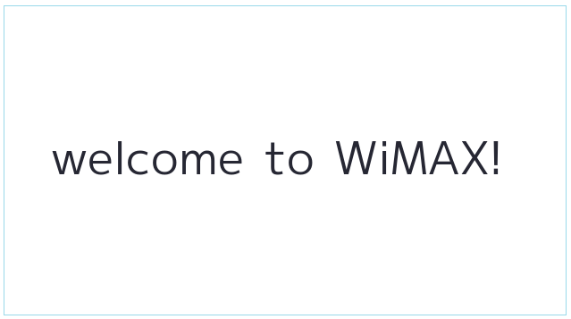 welcome to WiMAX!